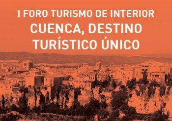 I FORO TURISMO DE INTERIOR: CUENCA, DESTINO TURÍSTICO ÚNICO